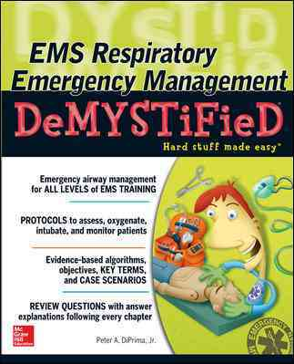 Ems Respiratory Emergency Management Demystified By DiPrima, Peter A., Jr.