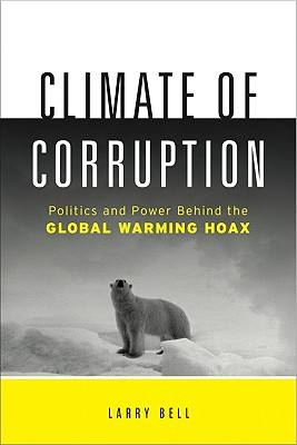 Climate of Corruption By Bell, Larry