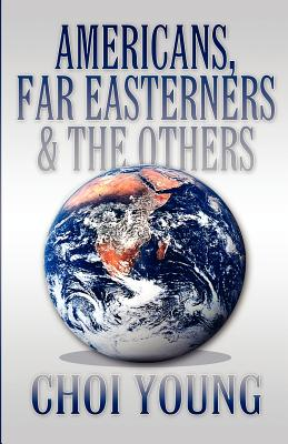 America Star Books Americans, Far Easterners & the Others by Young, Choi [Paperback] at Sears.com